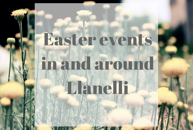 Easter events Llanelli 2017